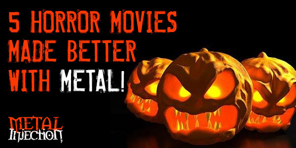 5 Horror Movies Made Better With Metal